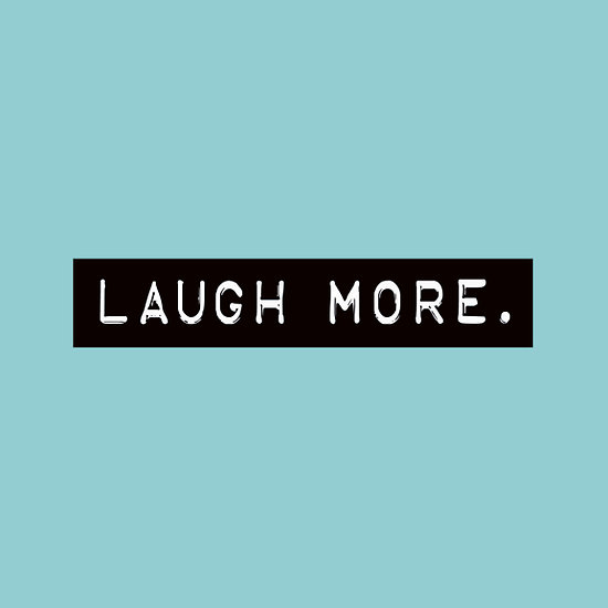 620950 4 laugh more Good Advice